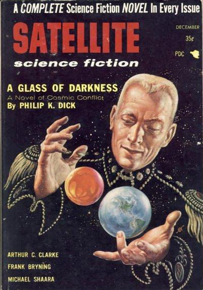 """En la edición de diciembre de 1956 de la revista Satellite Science Fiction apareció en la portada """"The cosmic puppets"""", una historia de Philip K. Dick aquí adaptada bajo el título """"A glass of darkness""""."""